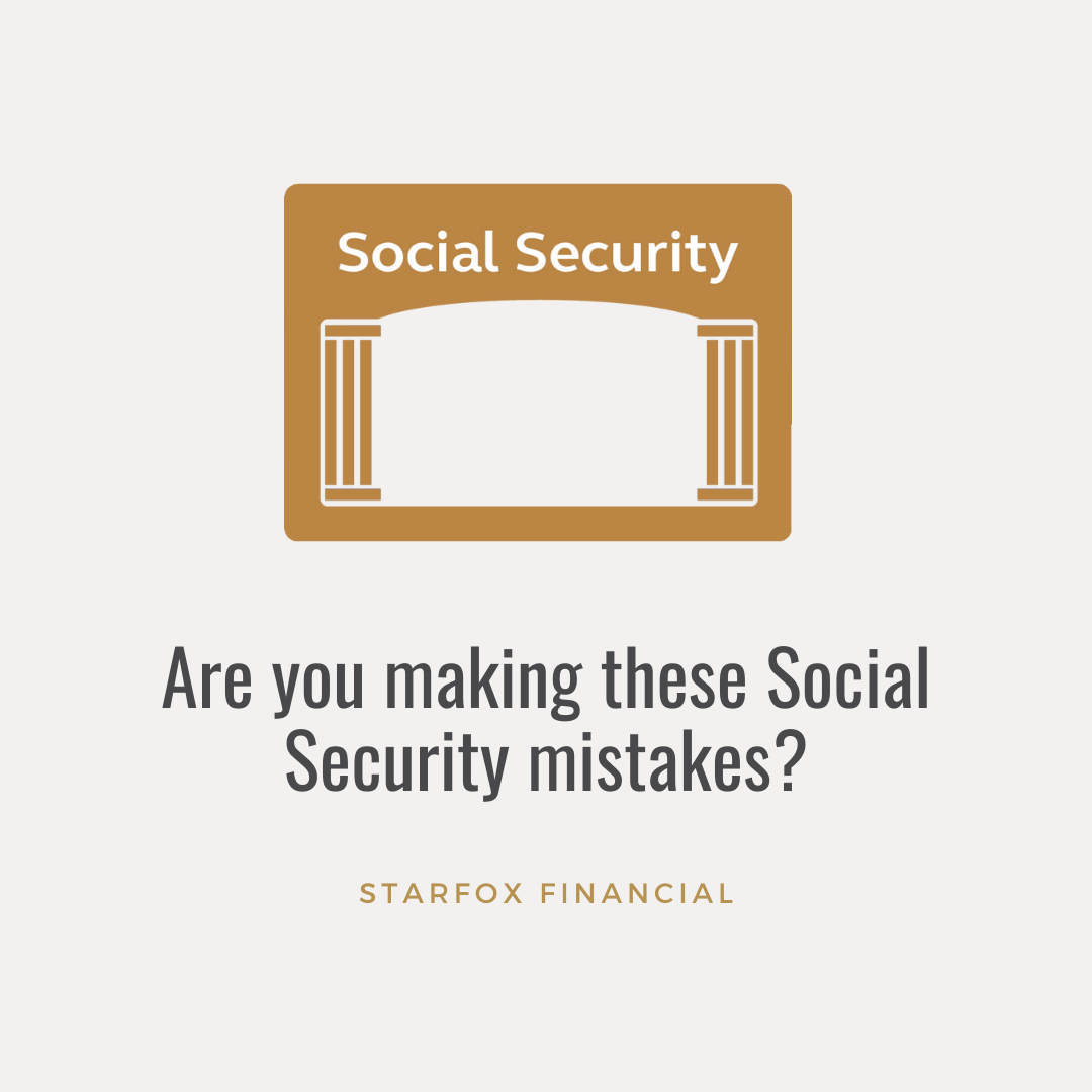 Are you making these Social Security mistakes?